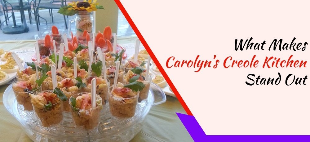 What Makes Carolyn's Creole Kitchen Stand Out